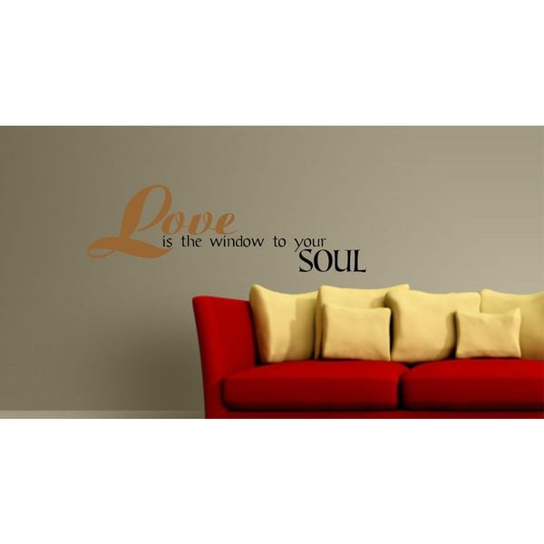 Love Is The Window To Your Soul Vinyl Wall Art