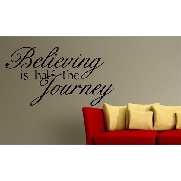 Believing is half the journey Vinyl Wall Art
