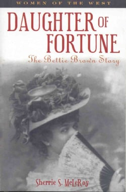 Daughter of Fortune: The Bettie Brown Story (Paperback)