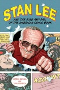 Stan Lee: And the Rise and Fall of the American Comic Book (Paperback)