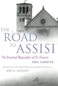 The Road To Assisi: The Essential Biography Of St. Francis (Paperback)