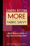 More Fabric Savvy: A Quick Resource Guide to Selecting and Sewing Fabric (Hardcover)