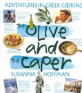 The Olive and the Caper: Adventures in a Greek Cooking (Paperback)