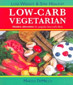Low-Carb Vegetarian: Meatless Alternatives for Popular Low-carb Diets (Paperback)