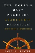 The Worlds Most Powerful Leadership Principle: How To Become A Servant Leader (Hardcover)