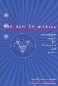 The New Hermetics: 21st Century Magick for Illumination and Power (Paperback)