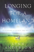 Longing for a Homeland: Discovering the Place You Belong (Paperback)