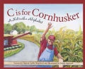 C Is for Cornhusker: A Nebraska Alphabet (Hardcover)
