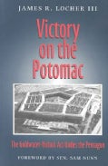 Victory On The Potomac: The Goldwater-nichols Act Unifies The Pentagon (Paperback)