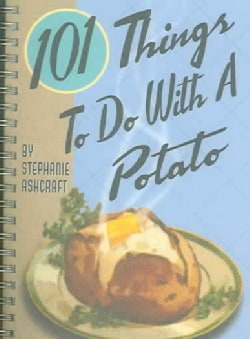 101 Things to Do With a Potato (Spiral bound)