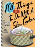 101 More Things to Do With a Slow Cooker (Spiral bound)
