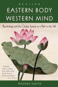 Eastern Body, Western Mind: Psychology and the Chakra System as a Path to the Self (Paperback)
