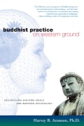 Buddhist Practice on Western Ground: Reconciling Eastern Ideals and Western Psychology (Paperback)