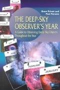 The Deep-Sky Observer's Year: A Guide to Observing Deep-Sky Objects Throughout the Year (Paperback)