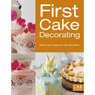 Sterling Publishing-First Cake Decorating