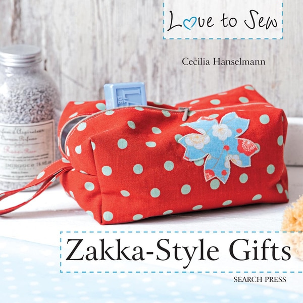 Search Press Books-Love To Sew Zakka-Style Gifts