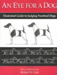 An Eye for a Dog: Illustrated Guide to Judging Purebred Dogs (Paperback)