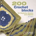 200 Crochet Blocks: For Blankets, Throws, And Afghans (Paperback)