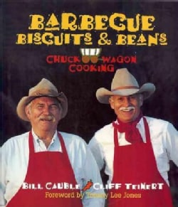 Barbecue, Biscuits & Beans: Chuck Wagon Cooking (Paperback)
