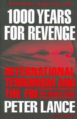 1000 Years for Revenge: International Terrorism and the FBI the Untold Story (Paperback)