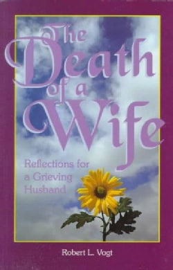 The Death of a Wife: Reflections for a Grieving Husband (Paperback)