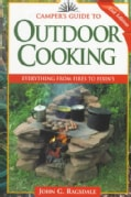 Camper's Guide to Outdoor Cooking: Everything from Fires to Fixin's (Paperback)