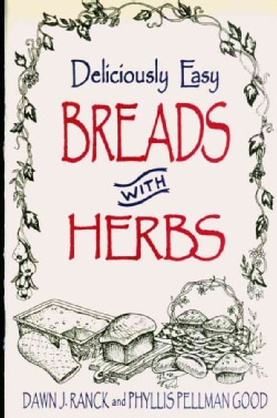 Deliciously Easy Breads With Herbs (Paperback)