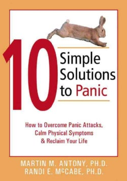 10 Simple Solutions to Panic: How to Overcome Panic Attacks, Calm Physical Symptoms, & Reclaim Your Life (Paperback)