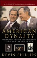 American Dynasty: Aristocracy, Fortune, and the Politics of Deceit in the House of Bush (Paperback)