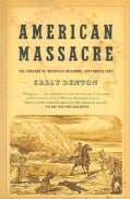 American Massacre: The Tragedy at Mountain Meadows, September 1857 (Paperback)