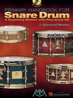 Primary Handbook For Snare Drum: A Beginning Method With Play-along Cd