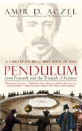 Pendulum: Leon Foucault and the Triumph of Science (Paperback)