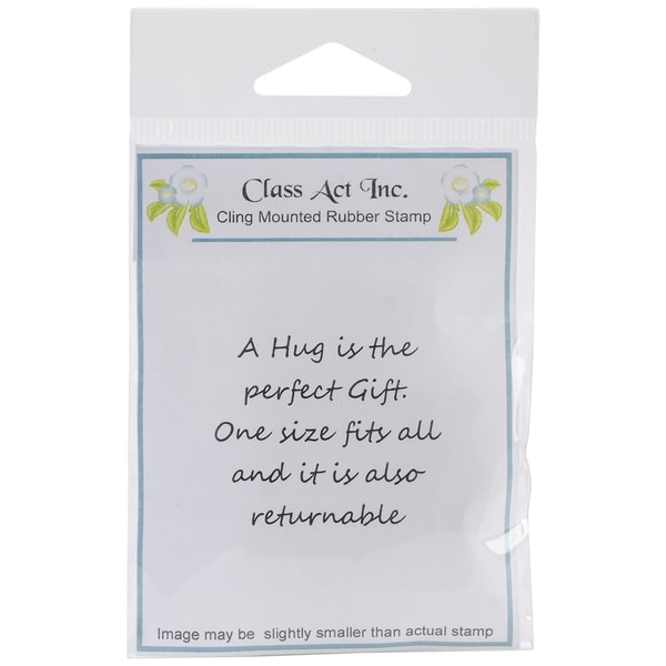 Class Act Cling Mounted Rubber Stamp 2.75inX3.75in-A Hug Is