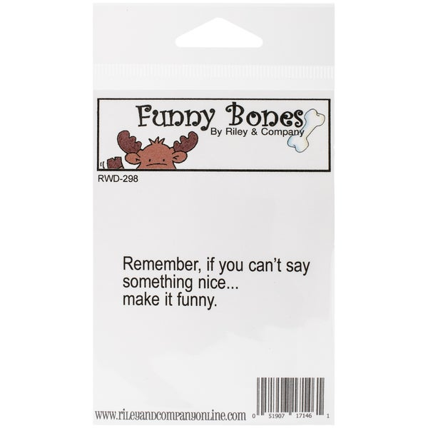 "Riley & Company Funny Bones Cling Mounted Stamp 2.5""X.75""-If You Can't Say Something Nice"