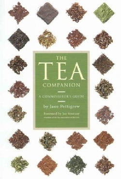 The Tea Companion: A Connoisseur's Guide (Paperback)