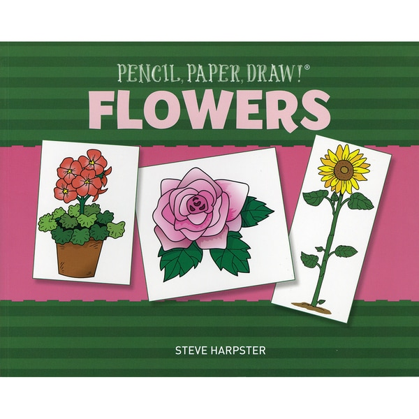 Sterling Publishing-Pencil, Paper, Draw! Flowers