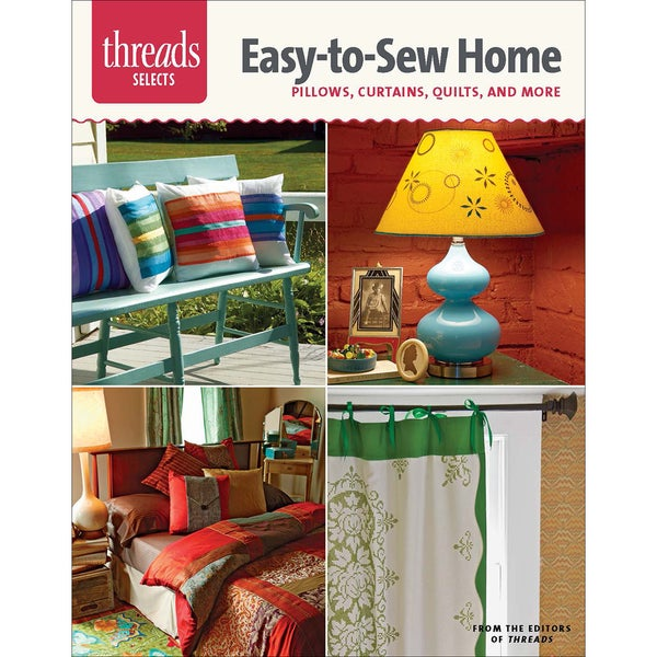 Taunton Press-Threads Select Easy-To-Sew Home