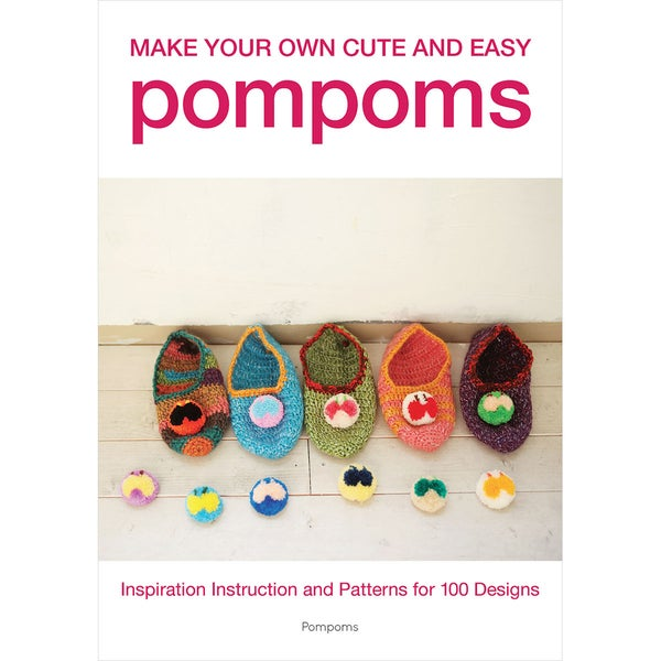 Creative Publishing International-Make Your Own Cute & Easy Pompoms