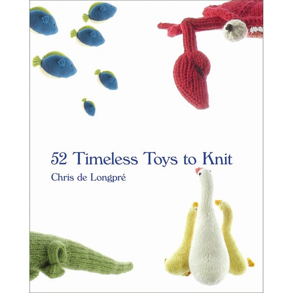 Timeless Knits Publications-52 Timeless Toys To Knit