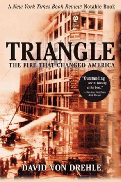 Triangle: The Fire That Changed America (Paperback)
