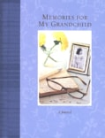 Memories for My Grandchild: A Journal (Notebook / blank book)