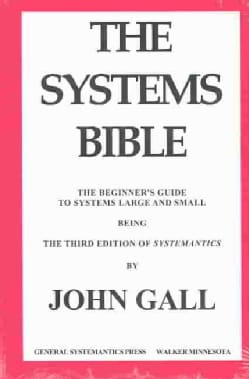 The Systems Bible: The Beginner's Guide to Systems Large and Small (Paperback)