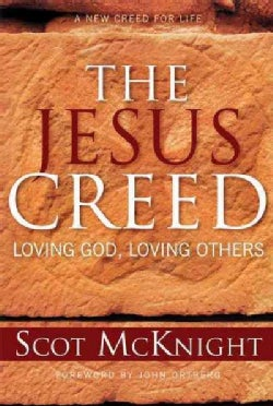 The Jesus Creed: Loving God, Loving Others (Paperback)