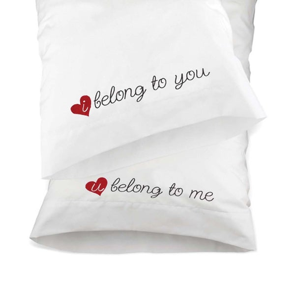 I Belong To You Pillowcases