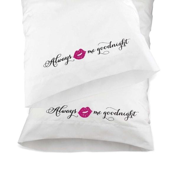 Kiss Me Good Night Pillowcases