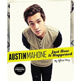 Austin Mahone: Just How It Happened: My Official Story (Hardcover)