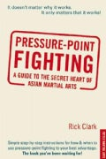Pressure-Point Fighting: A Guide to the Secret Heart of Asian Martial Arts (Paperback)