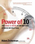 Power of 10: The Once-A-Week Slow Motion Fitness Revolution (Paperback)