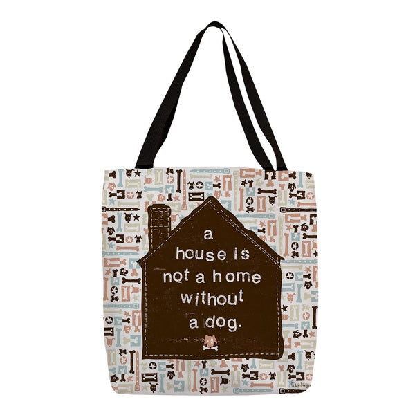 Thumbprintz 'A House is Not a Home Without a Dog' Tote