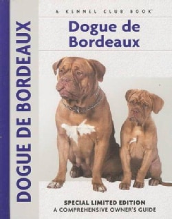 Dogue De Bordeaux: A Comprehensive Owner's Guide (Hardcover)